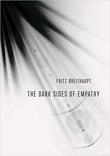 Fritz Breithaupt - Dark Sides of Empathy